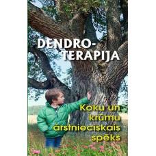 Dendroterapija. Koku un krūmu ārstnieciskais spēks