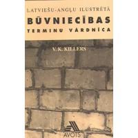 Latviešu - angļu ilustrētā būvniecības terminu vārdnīca