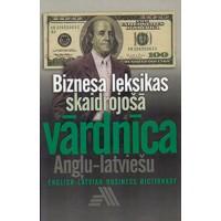Biznesa leksikas skaidrojošā vārdnīca /Angļu - latviešu/