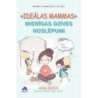''Ideālas mammas'' mierīgas dzīves noslēpumi